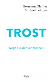 Hermann Gletter, Michael Lehofer: Trost